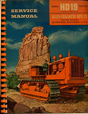 1949 Allis-Chalmers Model HD-19H Tractor Service Manual by No author listed by No author listed by ...
