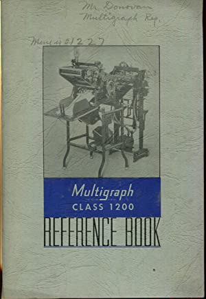 Multigraph Class 1200 Multilith Reference Book by Multigraph Corp. by Multigraph Corp.: Corp., ...