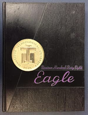 The Eagle: 1968 Tennessee Technological University Yearbook by No author listed by No author listed...