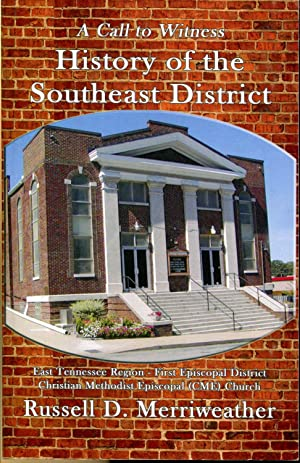 A Call to Witness: History of the Southeast District: Merriweather, Russell D.