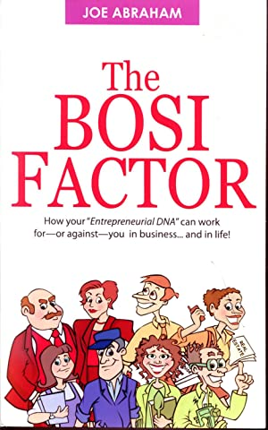 The BOSI Factor (How Your Entrepreneurial DNA Can Work For Or Against You In Business And In Life):...