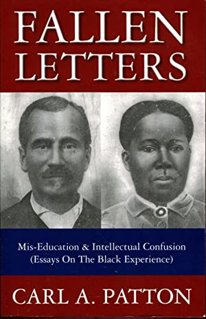 Fallen Letters: Mis-Education & Intellectual Confusion (Essays on the Black Experience) by Carl...