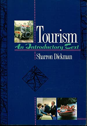 Tourism an Introductory Text: Dickman, Sharron