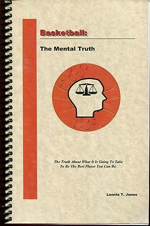 Basketball: The Mental Truth: Jones, Lennie T.