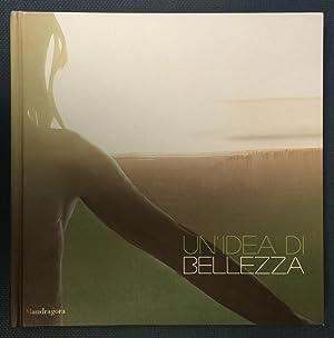 Un'idea di bellezza. Catalogo della mostra (Firenze, 29 marzo-28 luglio 2013). Ediz. italiana ...