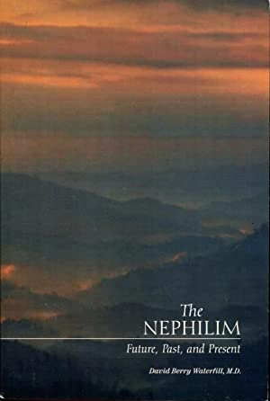 The Nephilim: Future, Past, and Present: Waterfill, David Berry