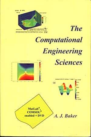 The Computational Engineering Sciences: Baker, A.J.
