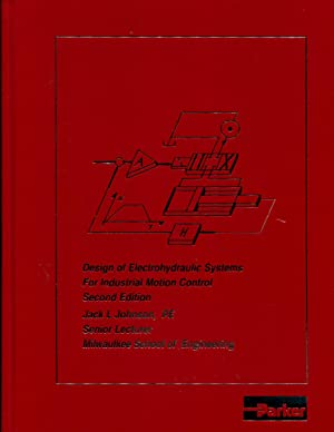 Design of Electrohydraulic Systems for Industrial Motion Control: Johnson, Jack L.