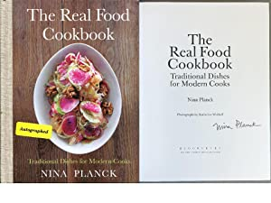 The Real Food Cookbook: Traditional Dishes for Modern Cooks: Planck, Nina