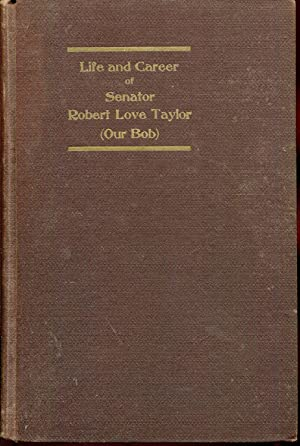Life and Career of Senator Robert Love: James P., Alf