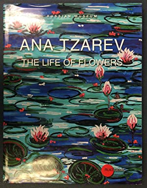 Ana Tzarev: The Life of Flowers: Tzarev, Ana