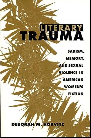 Literary Trauma: Sadism, Memory, and Sexual Violence: Horvitz, Deborah M.