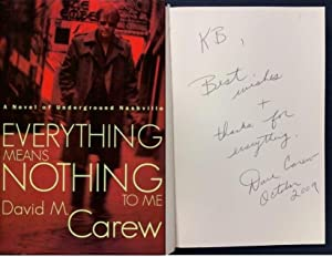 Everything Means Nothing to Me: Carew, David M.