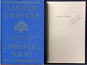 Sacred Choices: Thinking Outside the Tribe to: Nani, Christel