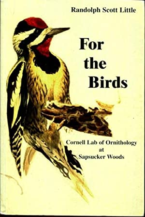 For the Birds: The Cornell Lab of: Little, Randolph Scott
