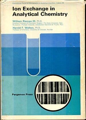 Ion exchange in analytical chemistry, (International series: Rieman, William