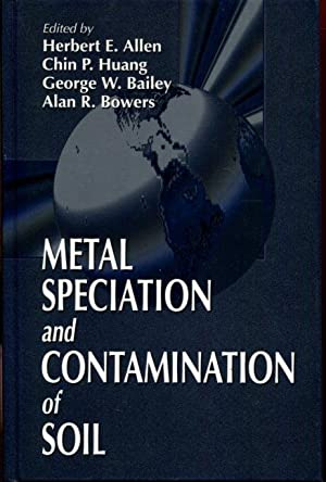 Metal Speciation and Contamination of Soil: Allen, Herbert E.;
