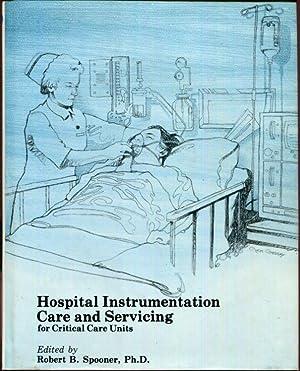 Hospital Instrumentation Care & Servicing for Critical: Spooner, Robert B.