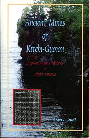 Ancient Mines of Kitchi-Gummi: Cypriot/Minoan Traders in North America