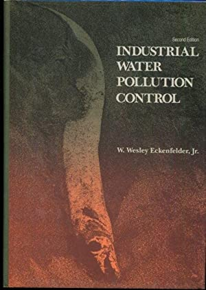 Industrial Water Pollution Control: Eckenfelder, W. Wesley,