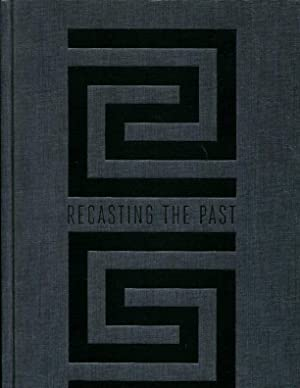 Recasting the Past: Collecting and Presenting Antiquities: Manchester, Karen; Alexander,