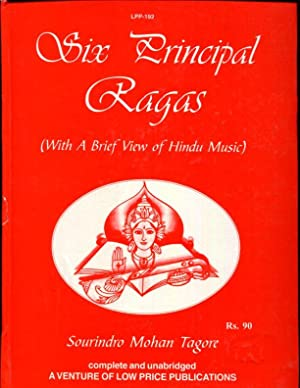 Six Principal Ragas: With a Brief View: Tagore, Sourindro Mohun