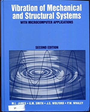 Vibration of Mechanical and Structural Systems: With: James, M. L.;