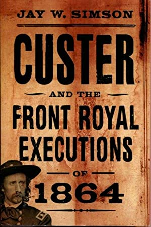 Custer and the Front Royal Executions of 1864