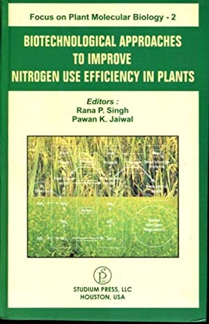 Biotechnological Approaches to Improve Nitrogen Use Efficiency in Plants: Focus on Plant Molecula...
