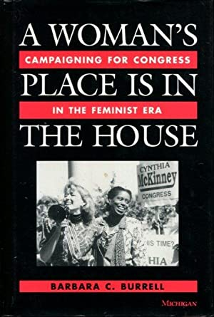 A Woman's Place Is in the House: Campaigning for Congress in the Feminist Era
