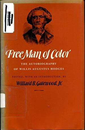 Free man of color: The autobiography of Willis Augustus Hodges