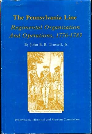 The Pennsylvania Line: Regimental Organization and Operations, 1776-1783