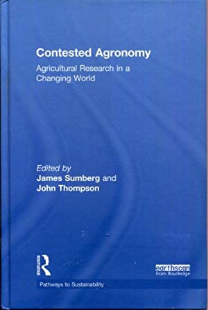 Contested Agronomy: Agricultural Research in a Changing World (Pathways to Sustainability)