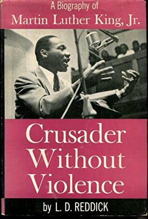 Crusader without violence;: A biography of Martin Luther King, Jr