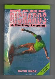 Mark Richards: A Surfing Legend (Angus &: Knox, David