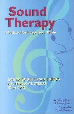 Sound Therapy: Music to recharge your brain: Patricia Joudry and
