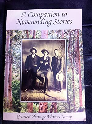 A Companion to Neverending Stories: A Tribute: Goomeri Heritage Writers
