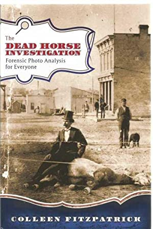 The Dead Horse Investigation - Forensic Photo Analysis for Everyone - signed