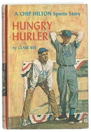 Hungry Hurler - A Chip Hilton Sports: Bee, Clair