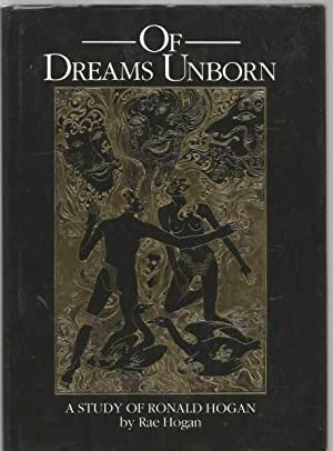 Of Dreams Unborn - A Study of: Hogan, Rae