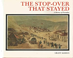 The Stop-Over that Stayed - A History of Essendon - author signed