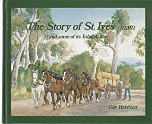 The Story of St Ives (NSW) and some of its inhabitants. signed, limited edition