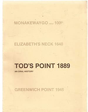 Tod's Point 1889 - an oral history (America)