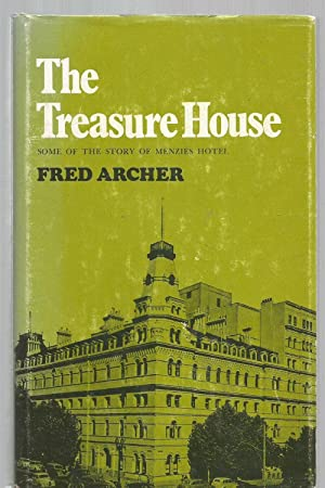 The Treasure House - Some of the story of the Menzies Hotel