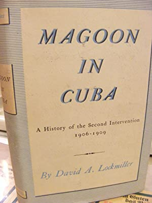 Magoon in Cuba: A History of the: David A. Lockmiller