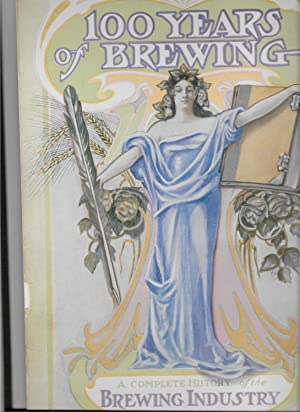 One Hundred Years of Brewing A Complete History of the Progress Made in the Art, Science and ...