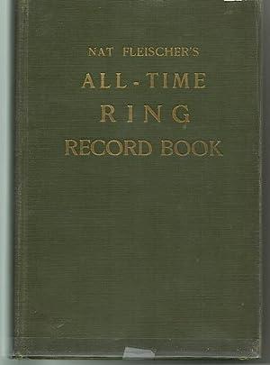 Nat Fleischer's All-Time Ring Record Book 1941 Edition: FLEISCHER, Nat