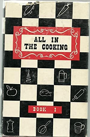 All in the Cooking, Book 1 Colaiste Mhuire Book of Household Cookery: Marnell, Josephine B. , Et Al