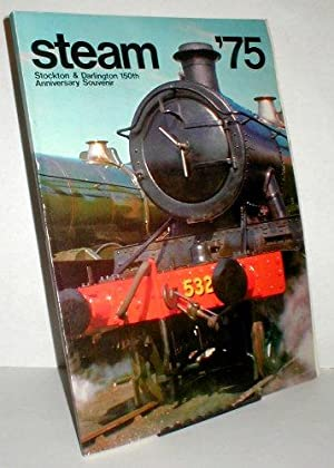 Steam '75: a complete enthusiast's handbook to: CROMBLEHOLME, Roger (Compiler).