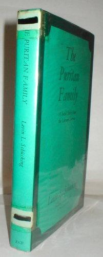 The Puritan Family: a social study from the literary sources. Translated from the German by Brian...